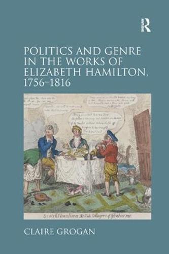 Politics and Genre in the Works of Elizabeth Hamilton, 1756-1816 (Paperback)