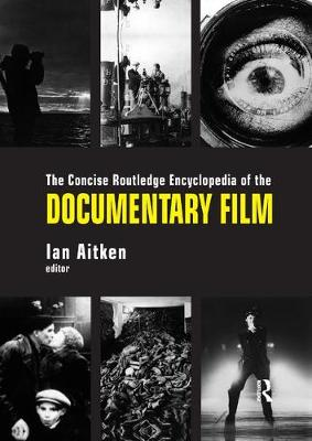 The Concise Routledge Encyclopedia of the Documentary Film (Paperback)