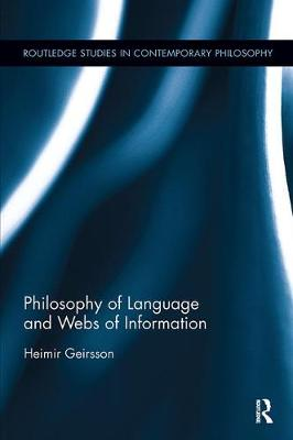 Philosophy of Language and Webs of Information - Routledge Studies in Contemporary Philosophy (Paperback)