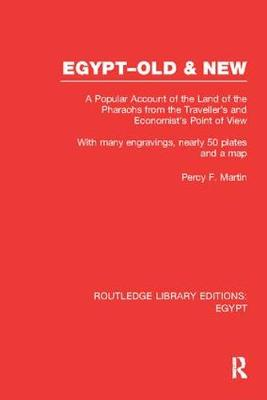 Egypt, Old and New: A popular account. With many engravings, nearly 50 coloured plates and a map - Routledge Library Editions: Egypt (Paperback)