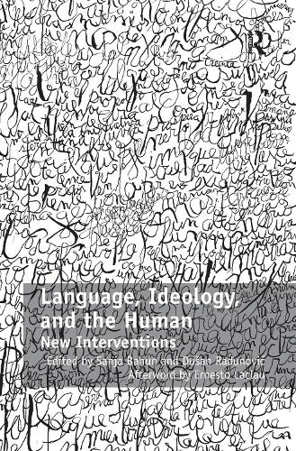 Language, Ideology, and the Human: New Interventions (Paperback)