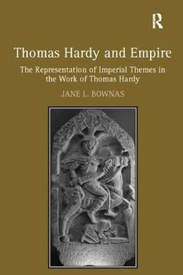 Thomas Hardy and Empire: The Representation of Imperial Themes in the Work of Thomas Hardy (Paperback)
