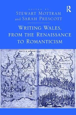 Writing Wales, from the Renaissance to Romanticism (Paperback)
