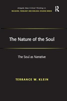 The Nature of the Soul: The Soul as Narrative - Routledge New Critical Thinking in Religion, Theology and Biblical Studies (Paperback)