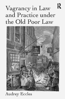 Vagrancy in Law and Practice under the Old Poor Law (Paperback)