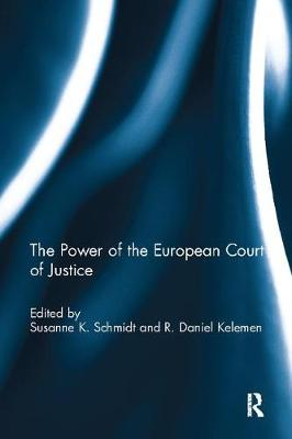 The Power of the European Court of Justice - Journal of European Public Policy Series (Paperback)