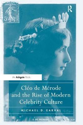 Cleo de Merode and the Rise of Modern Celebrity Culture (Paperback)