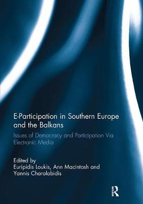 E-Participation in Southern Europe and the Balkans: Issues of Democracy and Participation Via Electronic Media (Paperback)