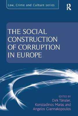 The Social Construction of Corruption in Europe - Law, Crime and Culture (Paperback)
