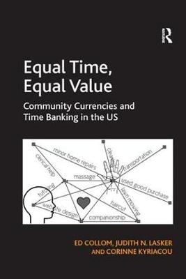 Equal Time, Equal Value: Community Currencies and Time Banking in the US (Paperback)