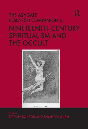 The Ashgate Research Companion to Nineteenth-Century Spiritualism and the Occult (Paperback)