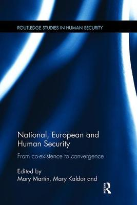National, European and Human Security: From Co-Existence to Convergence - Routledge Studies in Human Security (Paperback)