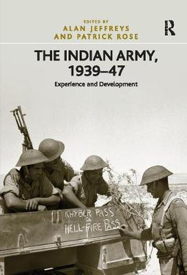 The Indian Army, 1939-47: Experience and Development (Paperback)
