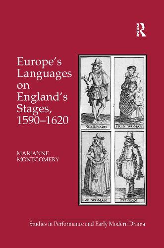 Europe's Languages on England's Stages, 1590-1620 (Paperback)