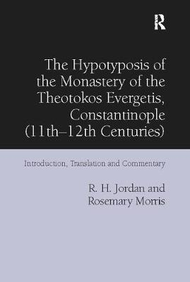 The Hypotyposis of the Monastery of the Theotokos Evergetis, Constantinople (11th-12th Centuries): Introduction, Translation and Commentary (Paperback)