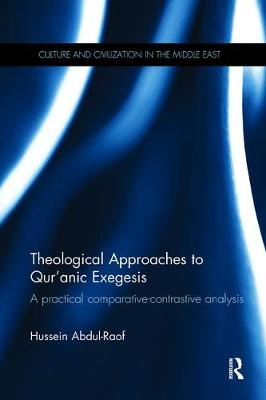 Theological Approaches to Qur'anic Exegesis: A Practical Comparative-Contrastive Analysis - Culture and Civilization in the Middle East (Paperback)