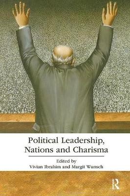 Political Leadership, Nations and Charisma - Routledge Research in Political Communication (Paperback)