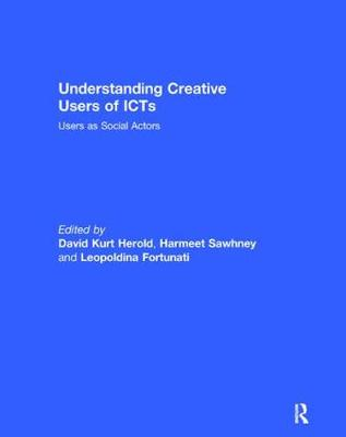 Understanding Creative Users of ICTs: Users as Social Actors (Paperback)