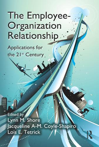 The Employee-Organization Relationship: Applications for the 21st Century - Applied Psychology Series (Paperback)