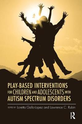 Play-Based Interventions for Children and Adolescents with Autism Spectrum Disorders (Paperback)