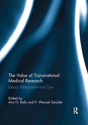 The Value of Transnational Medical Research: Labour, Participation and Care (Paperback)
