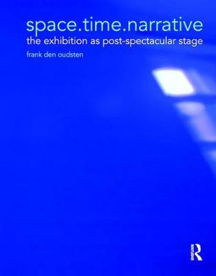 space.time.narrative: the exhibition as post-spectacular stage (Paperback)