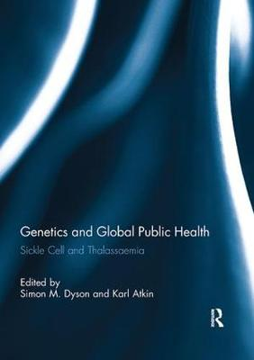 Genetics and Global Public Health: Sickle Cell and Thalassaemia (Paperback)