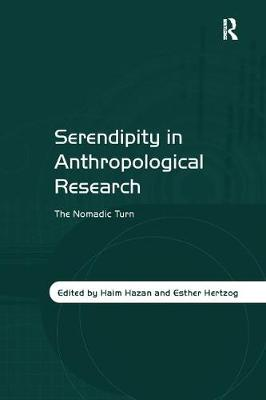 Serendipity in Anthropological Research: The Nomadic Turn (Paperback)
