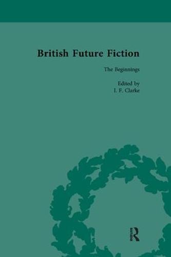 British Future Fiction, 1700-1914, Volume 1 (Paperback)