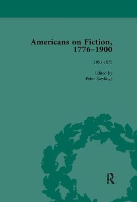 Americans on Fiction, 1776-1900 Volume 2 (Paperback)