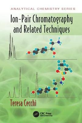 Ion-Pair Chromatography and Related Techniques - Analytical Chemistry (Paperback)