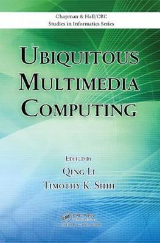 Ubiquitous Multimedia Computing - Chapman & Hall/CRC Studies in Informatics Series (Paperback)