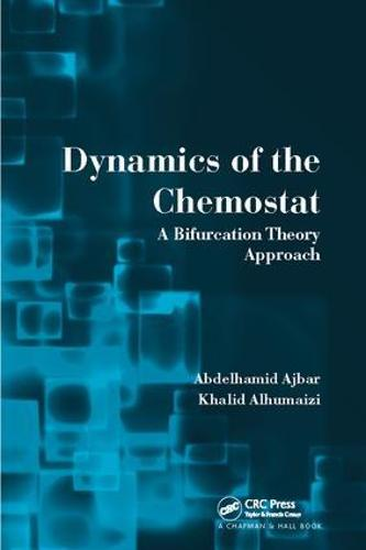 Dynamics of the Chemostat: A Bifurcation Theory Approach (Paperback)
