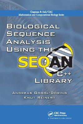 Biological Sequence Analysis Using the SeqAn C++ Library - Chapman & Hall/CRC Mathematical and Computational Biology (Paperback)