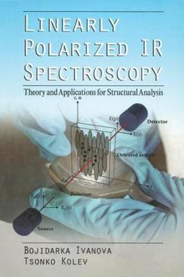 Linearly Polarized IR Spectroscopy: Theory and Applications for Structural Analysis (Paperback)