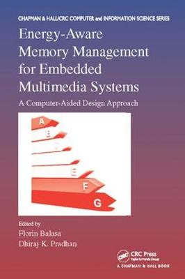 Energy-Aware Memory Management for Embedded Multimedia Systems: A Computer-Aided Design Approach - Chapman & Hall/CRC Computer and Information Science Series (Paperback)