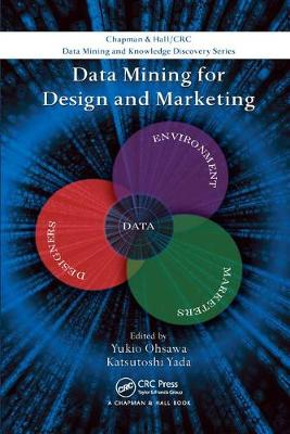 Data Mining for Design and Marketing - Chapman & Hall/CRC Data Mining and Knowledge Discovery Series (Paperback)