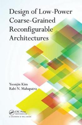 Design of Low-Power Coarse-Grained Reconfigurable Architectures (Paperback)
