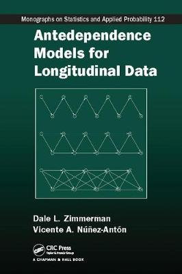 Antedependence Models for Longitudinal Data - Chapman & Hall/CRC Monographs on Statistics & Applied Probability (Paperback)