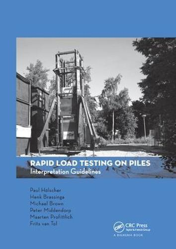 Rapid Load Testing on Piles: Interpretation Guidelines (Paperback)