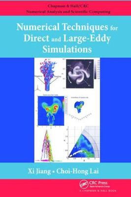 Numerical Techniques for Direct and Large-Eddy Simulations - Chapman & Hall/CRC Numerical Analysis and Scientific Computing Series (Paperback)