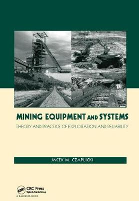 Mining Equipment and Systems: Theory and Practice of Exploitation and Reliability (Paperback)