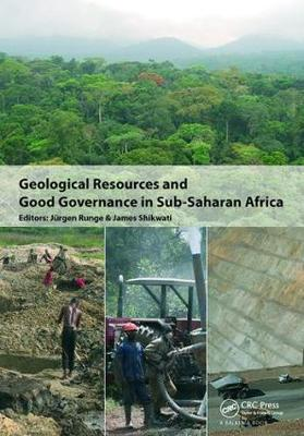 Geological Resources and Good Governance in Sub-Saharan Africa: Holistic Approaches to Transparency and Sustainable Development in the Extractive Sector (Paperback)