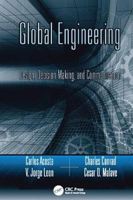 Global Engineering: Design, Decision Making, and Communication - Systems Innovation Book Series (Paperback)