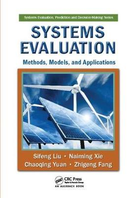 Systems Evaluation: Methods, Models, and Applications - Systems Evaluation, Prediction, and Decision-Making (Paperback)