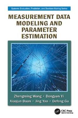 Measurement Data Modeling and Parameter Estimation - Systems Evaluation, Prediction, and Decision-Making (Paperback)