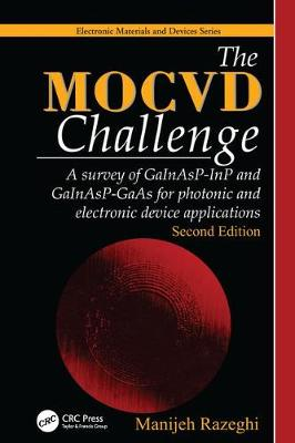 The MOCVD Challenge: A survey of GaInAsP-InP and GaInAsP-GaAs for photonic and electronic device applications, Second Edition (Paperback)