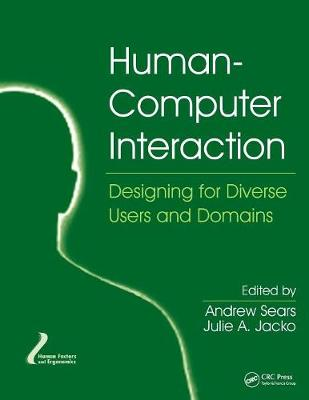 Human-Computer Interaction: Designing for Diverse Users and Domains - Human Factors and Ergonomics (Paperback)