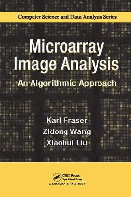 Microarray Image Analysis: An Algorithmic Approach - Chapman & Hall/CRC Computer Science & Data Analysis (Paperback)