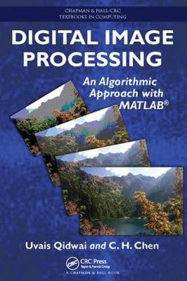 Digital Image Processing: An Algorithmic Approach with MATLAB - Chapman & Hall/CRC Textbooks in Computing (Paperback)